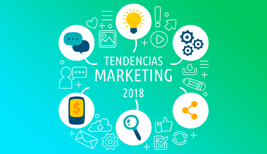 6 nuevas tendencias Marketing online para 2018